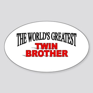 """""""The World's Greatest Twin Brother"""" Oval Sticker"""