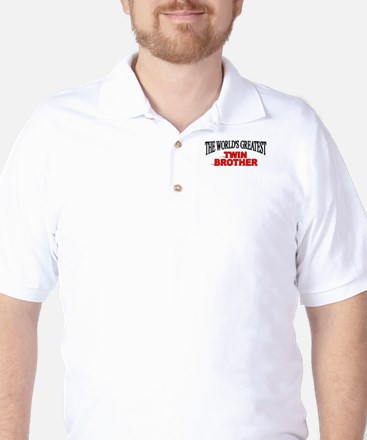 """""""The World's Greatest Twin Brother"""" Golf Shirt"""