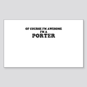 Of course I'm Awesome, Im PORTER Sticker