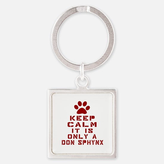 Keep Calm It Is Don Sphynx Cat Square Keychain