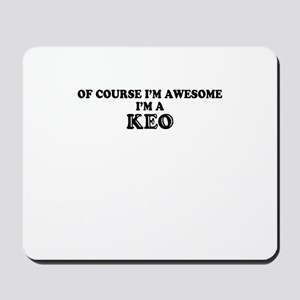 Of course I'm Awesome, Im KEO Mousepad