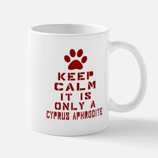 Keep Calm It Is Cyprus Aphrodite Cat Mug