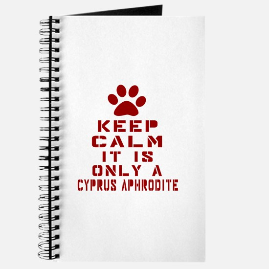Keep Calm It Is Cyprus Aphrodite Cat Journal