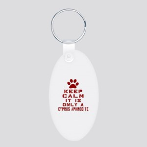 Keep Calm It Is Cyprus Aphr Aluminum Oval Keychain