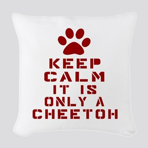 Keep Calm It Is Cheetoh Cat Woven Throw Pillow