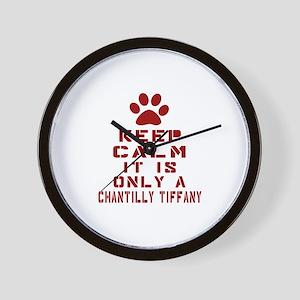 Keep Calm It Is Chantilly Tiffany Cat Wall Clock