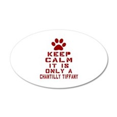Keep Calm It Is Chantilly Ti Wall Decal