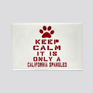 Keep Calm It Is California Spangl Rectangle Magnet