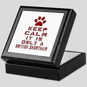 Keep Calm It Is British Shorthair Cat Keepsake Box