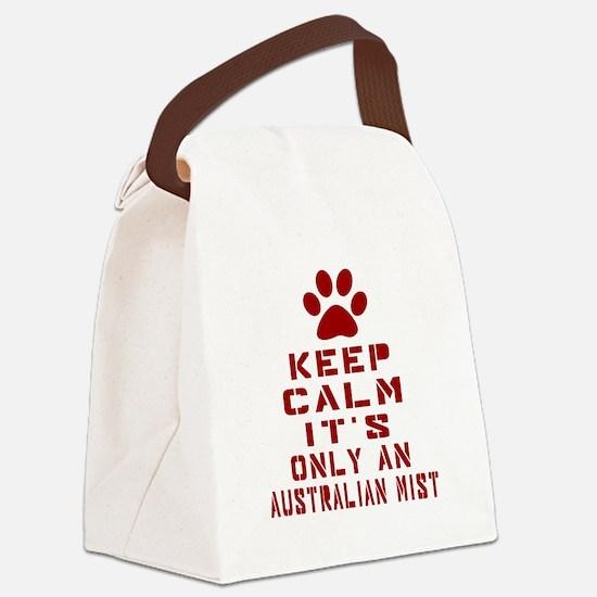 Keep Calm It Is Australian Mist C Canvas Lunch Bag