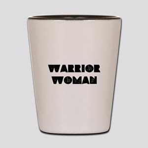 Warrior Woman Shot Glass