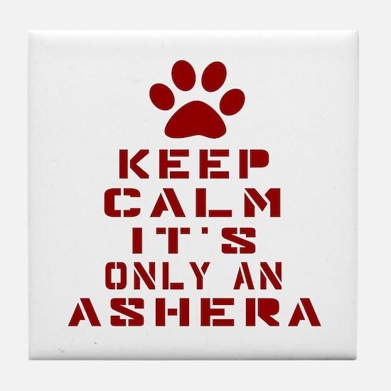 Keep Calm It Is Ashera Cat Tile Coaster