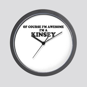 Of course I'm Awesome, Im KINSEY Wall Clock