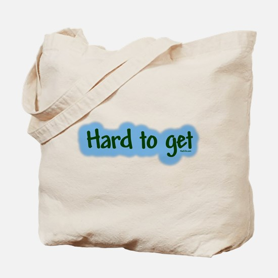 Hard to get Tote Bag