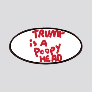 Trump is a poopy head Patch