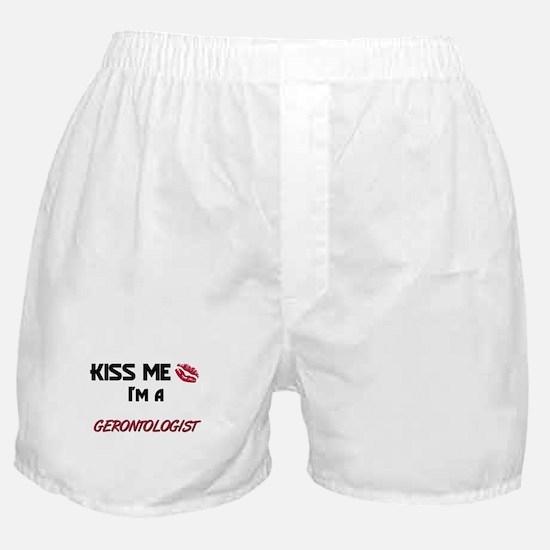 Kiss Me I'm a GERONTOLOGIST Boxer Shorts