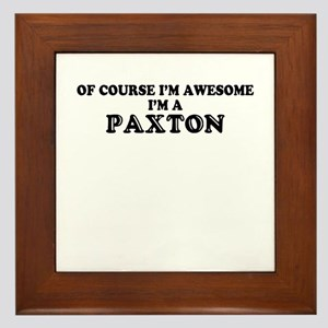 Of course I'm Awesome, Im PAXTON Framed Tile