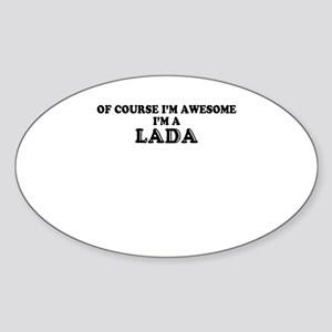 Of course I'm Awesome, Im LADA Sticker