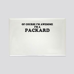 Of course I'm Awesome, Im PACKARD Magnets