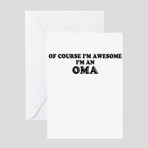 Of course I'm Awesome, Im OMA Greeting Cards