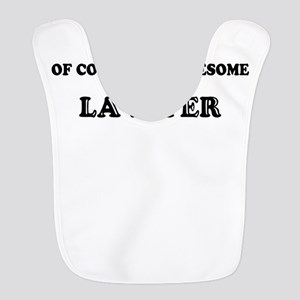 Of course I'm Awesome, Im LAWYER Bib