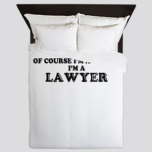 Of course I'm Awesome, Im LAWYER Queen Duvet
