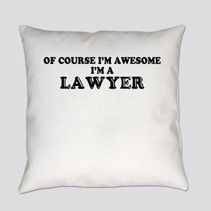 Of course I'm Awesome, Im LAWYER Everyday Pillow