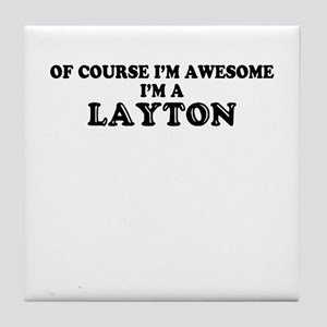 Of course I'm Awesome, Im LAYTON Tile Coaster