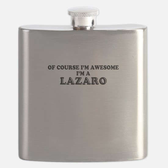 Of course I'm Awesome, Im LAZARO Flask
