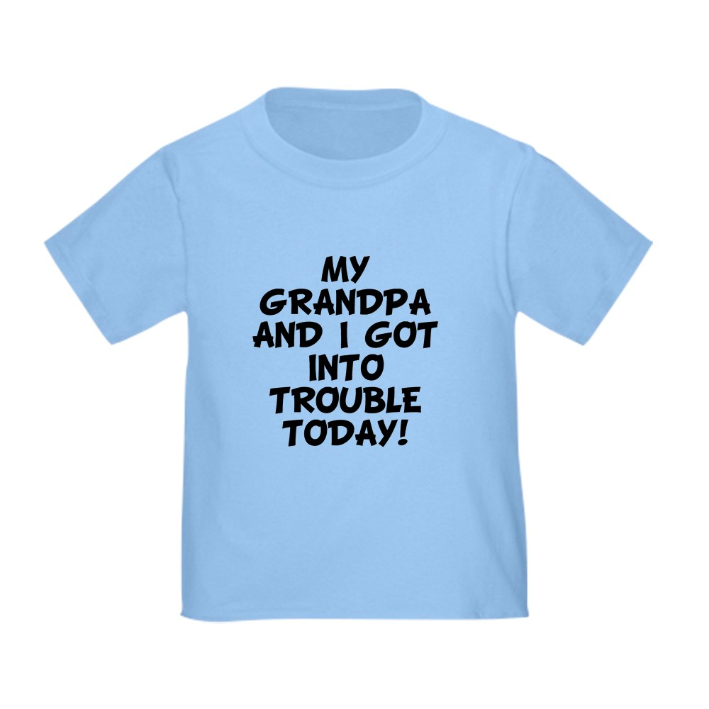 CafePress-Grandpa-And-I-Got-Into-Trouble-T-Shirt-Toddler-T-Shirt-1763512368 thumbnail 14
