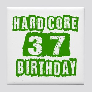 Hard Core 37 Birthday Tile Coaster