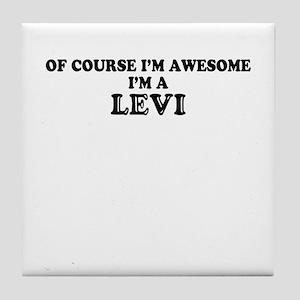 Of course I'm Awesome, Im LEVI Tile Coaster