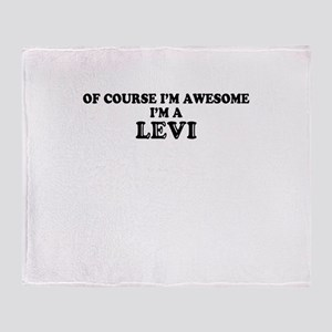 Of course I'm Awesome, Im LEVI Throw Blanket