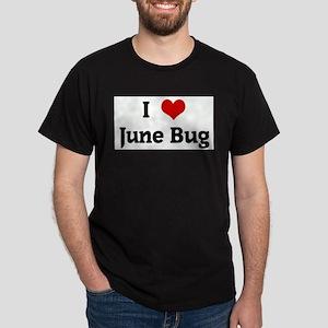 I Love June Bug T-Shirt