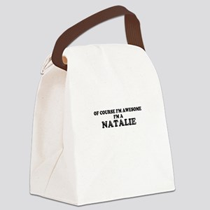 Of course I'm Awesome, Im NATALIE Canvas Lunch Bag