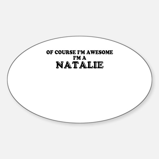 Of course I'm Awesome, Im NATALIE Decal