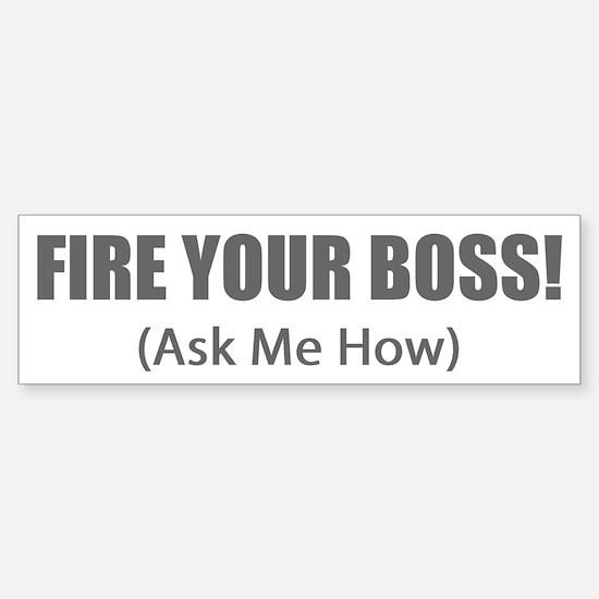 Fire Your Boss Bumper Bumper Bumper Sticker