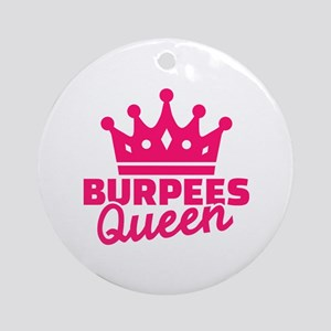 Burpees queen Round Ornament