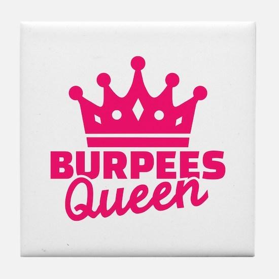 Burpees queen Tile Coaster