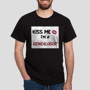 Kiss Me I'm a GENEALOGIST Dark T-Shirt