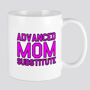 Advanced Mom Substitute Mugs