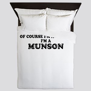 Of course I'm Awesome, Im MUNSON Queen Duvet