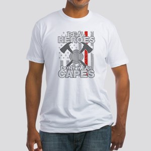Firefighter Real Heroes Don't Wear Fitted T-Shirt