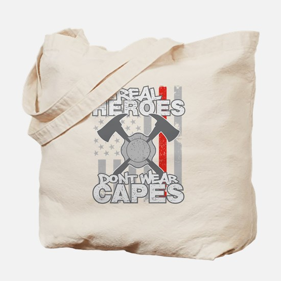 Firefighter Real Heroes Don't Wear Capes Tote Bag