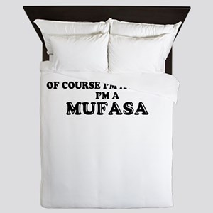 Of course I'm Awesome, Im MUFASA Queen Duvet