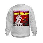 Stop Hillary! Kids Sweatshirt