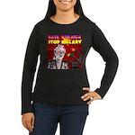 Stop Hillary! Women's Long Sleeve Dark T-Shirt