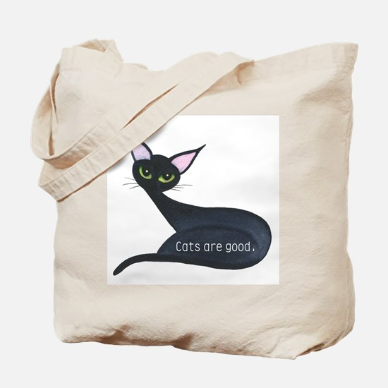 Cats are good Tote Bag