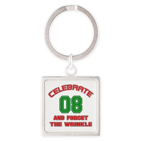 Celebrate Birthday 08 and For the Square Keychain