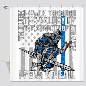I Fear No Evil Police Crusader Shower Curtain